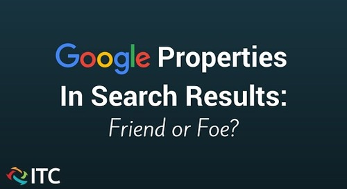 Google Properties In Search Results: Friend or Foe?