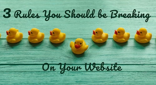 3 Rules You Should be Breaking on Your Insurance Website