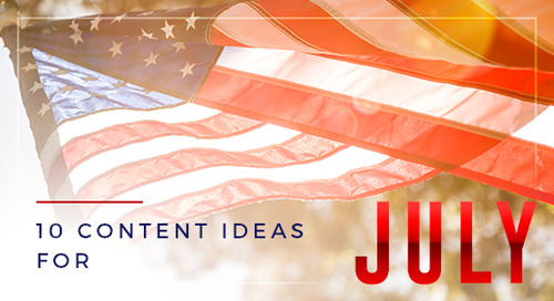 Heating Up: 10 July-Themed Content Ideas for Your Agency