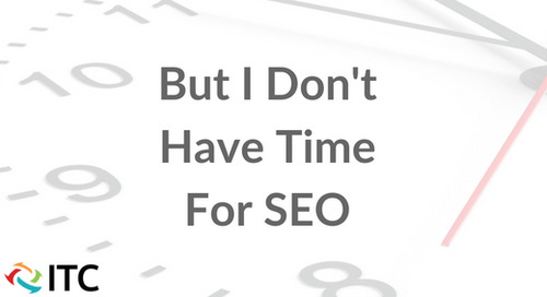 But I Don't Have Time for SEO
