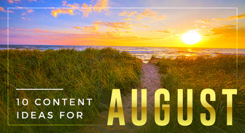 Take a Break with 10 Content Ideas for August