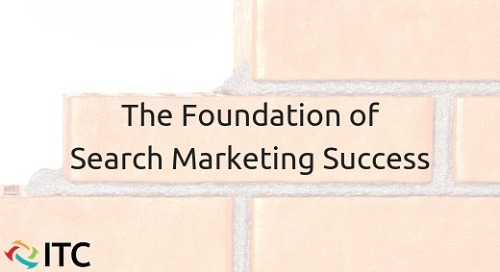 The Foundation of Search Marketing Success