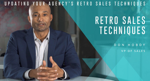 Updating Your Agency's Retro Sales Techniques