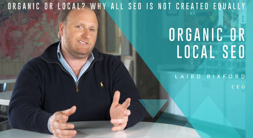 Organic or Local? Why All SEO Is Not Created Equally