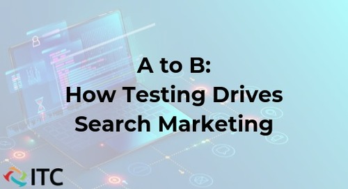A to B: How Testing Drives Search Marketing