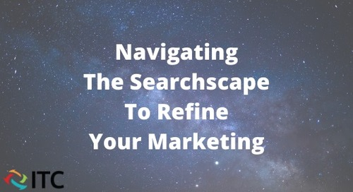 Navigating The Searchscape To Refine Your Marketing