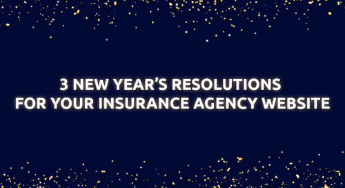 3 New Year's Resolutions for Your Insurance Agency Website