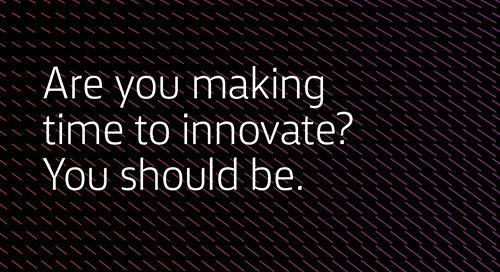 [Article] Are you making time to innovate? You should be