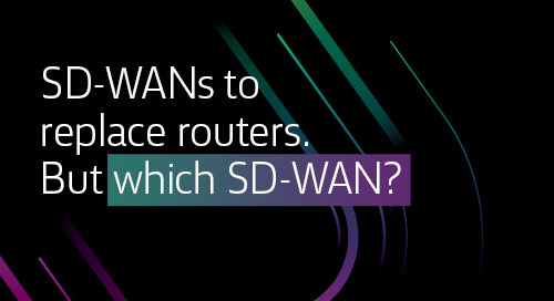 [Article] SD-WANs to replace routers. But which SD-WAN?
