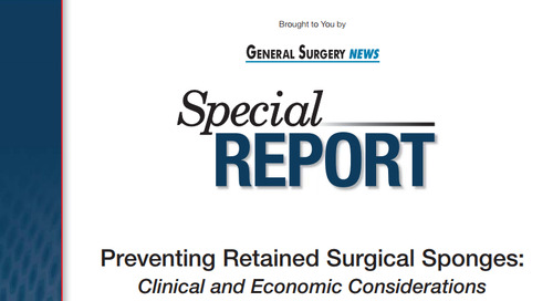 Preventing Retained Surgical Sponges: Clinical and Economic Considerations [Read More]