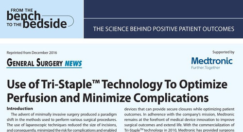 Solutions: Use of Tri-Staple™ Technology to Optimize Perfusion and Minimize Complications