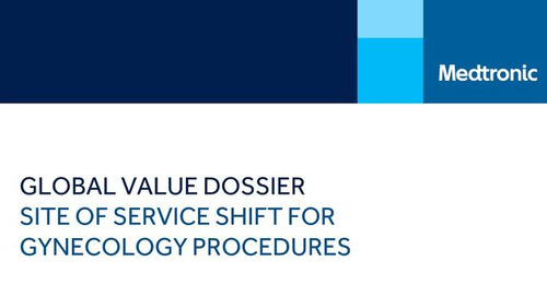 Global Value Dossier: Site of Service Shift for Gynecology Procedures