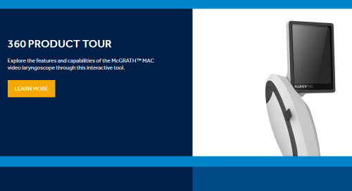 View the Product Tour for the McGRATH™ MAC Video Laryngoscope