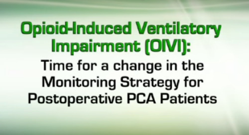 From APSF: Monitoring for Opioid-Induced Ventilatory Impairment (OIVI) Video