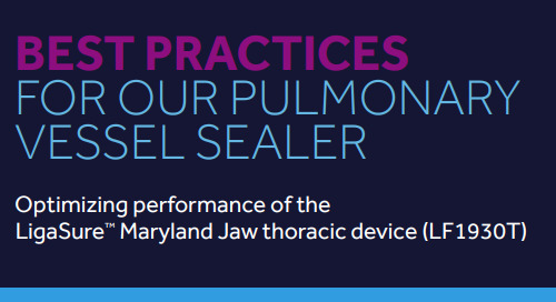 LigaSure™ Maryland Jaw Thoracic Device Best Practices