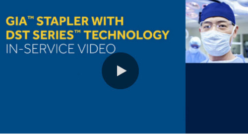 Video: GIA™ Stapler with DST Series™ Technology In-Service [Watch Now]