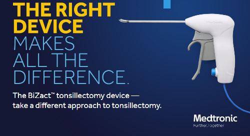 The Benefits of the BiZact™ Tonsillectomy Device