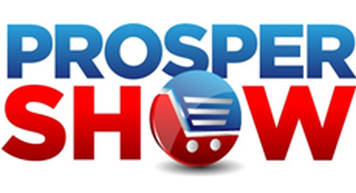 PROSPER SHOW | March 13-14 | Las Vegas, NV