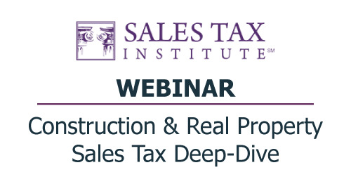 Sales Tax Institute: Construction & Real Property Sales Tax Deep-Dive