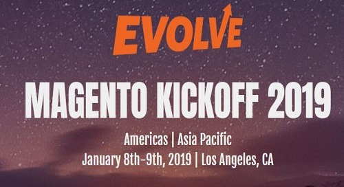 Magento Kickoff 2019 | Jan 8-9 | Los Angeles, CA