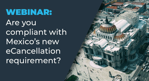 Webinar On-Demand: Are you compliant with Mexico's new eCancellation Requirement?