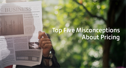 Top Five Misconceptions About Pricing