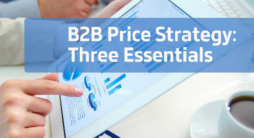 Three Essentials to B2B Price Strategy