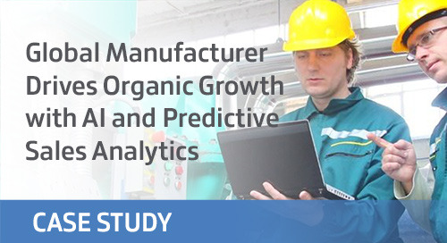 Global Manufacturer Drives Organic Growth with AI and Predictive Sales Analytics Solutions