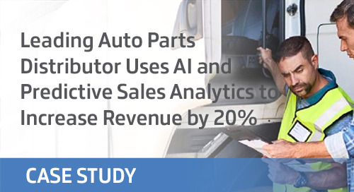 Leading Auto Parts Distributor Uses AI and Predictive Sales Analytics to Increase Revenue by 20%