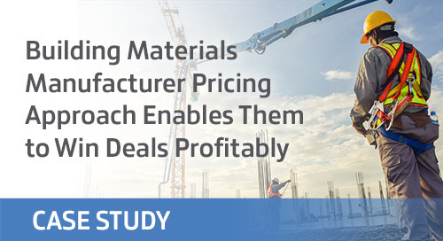 Building Materials Manufacturer Pricing Approach Enables Them to Win Deals Profitably