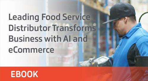 Leading Food Service Distributor Transforms Business with AI and eCommerce