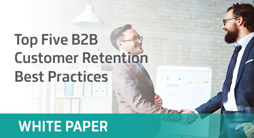 Top Five B2B Customer Retention Best Practices