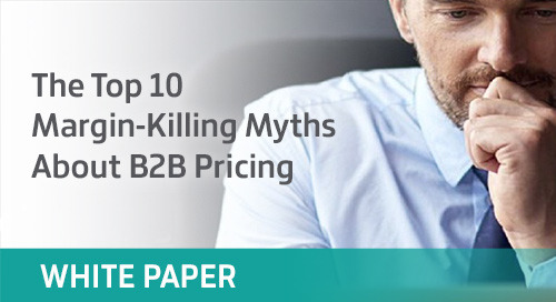 The Top 10 Margin-Killing Myths About B2B Pricing