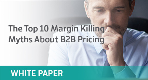 The Top 10 Margin Killing Myths About B2B Pricing