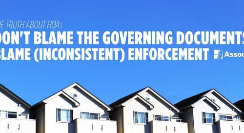 The Truth about HOAs: Don't Blame Governing Documents, Blame Inconsistent Enforcement