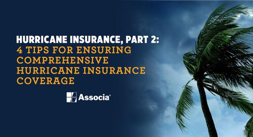 Hurricane Insurance, Part 2: 4 Tips for Ensuring Comprehensive Hurricane Insurance Coverage