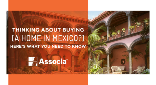 Thinking About Buying A Home in Mexico? Here's What You Need to Know