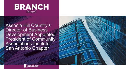 Associa Hill Country's Director of Business Development Appointed President of Community Associations Institute - San Antonio Chapter