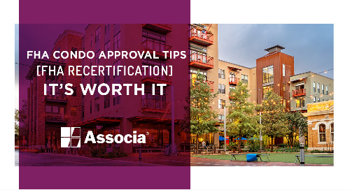 FHA Condo Approval Tips: FHA Recertification, It's Worth It