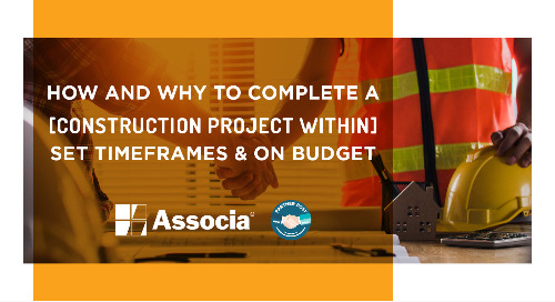 Partner Post: How and Why to Complete a Construction Project Within Set Timeframes and on Budget