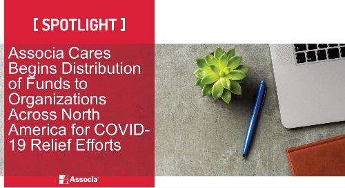 Associa Cares Begins Distribution of Funds to Organizations Across North America for COVID-19 Relief Efforts