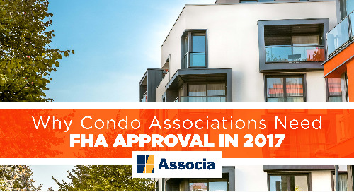 Why Condo Associations Need FHA Approval in 2017
