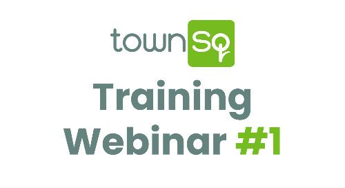 TownSq Training Webinar #1