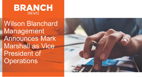 Wilson Blanchard Management Announces Mark Marshall as Vice President of Operations