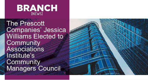 The Prescott Companies' Jessica Williams Elected to Community Associations Institute's Community Managers Council