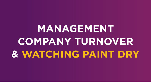 CAI Communicator: Management Company Turnover & Watching Paint Dry