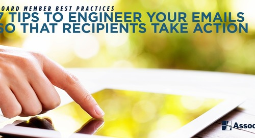 Board Member Best Practices: 7 Tips to Engineer Your Emails So that Recipients Take Action