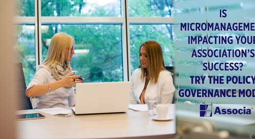 Is Micromanagement Impacting Your Association's Success? Try the Policy Governance Model