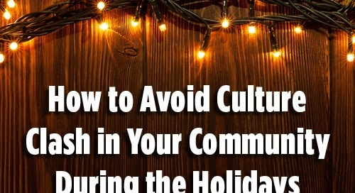 And to all a Good Night: How to Avoid Culture Clash in Your Community during the Holidays