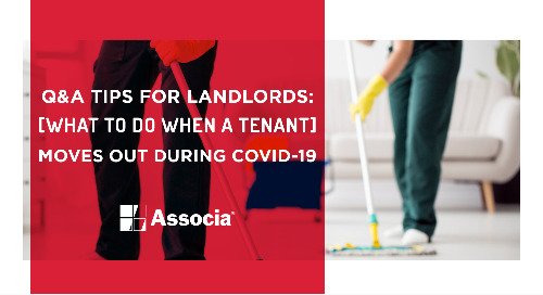 Q&A Tips for Landlords: What to Do When a Tenant Moves Out During COVID-19